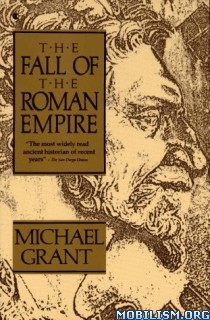 Download ebook The Fall of the Roman Empire by Michael Grant (.ePUB)+