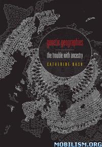 Download Genetic Geographies by Catherine Nash (.ePUB)(.MOBI)(.AZW3)