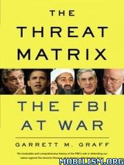 Download ebook The Threat Matrix by Garrett M. Graff (.ePUB)