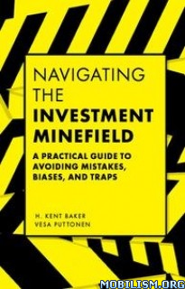 Navigating the Investment Minefield by H. Kent Baker