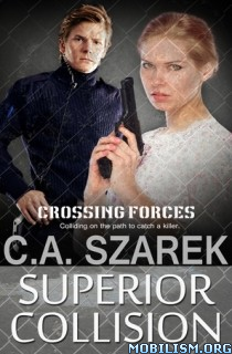 Download ebook Superior Collision by C.A. Szarek (.ePUB)