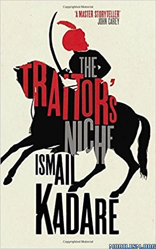 Download The Traitor's Niche by Ismail Kadare (.ePUB)