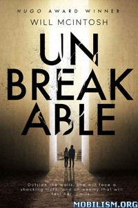 Download ebook Unbreakable by Will McIntosh (.ePUB)(.MOBI)