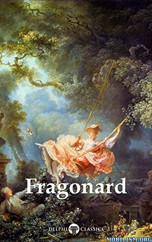 Complete Works of Jean-Honoré Fragonard by Delphi Classics  +