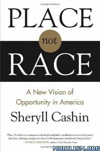 Download ebook Place, Not Race by Sheryll Cashin (.ePUB)