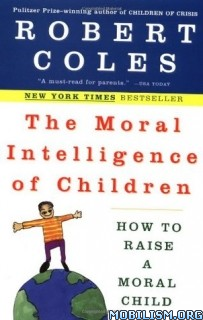 Download The Moral Intelligence of Children by Robert Coles (.ePUB)
