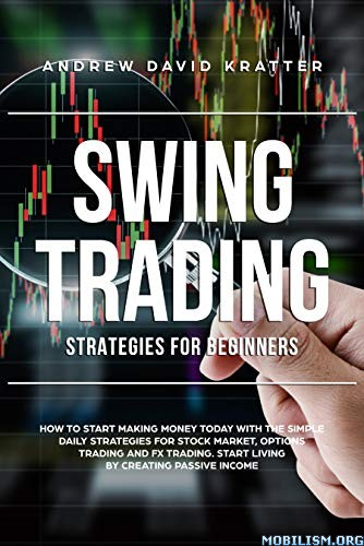 Swing Trading Strategies for Beginners by Andrew D. Kratter