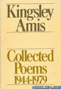 Download ebook Collected Poems: 1944-1979 by Kingsley Amis (.ePUB)+