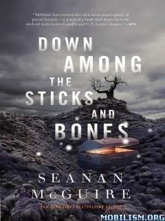 Download ebook Down Among the Sticks & Bones by Seanan McGuire (.ePUB)