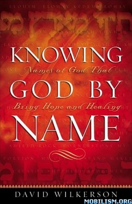Knowing God by Name by David Wilkerson