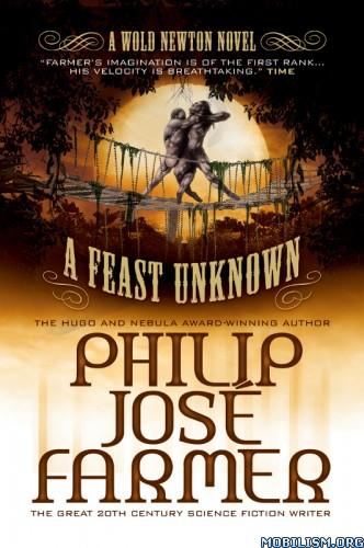 Download A Feast Unknown by Philip José (Jose) Farmer (.ePUB)+