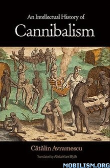 Download ebook History of Cannibalism by Catalin Avramescu (.ePUB)+