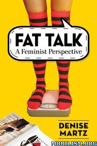 Fat Talk: A Feminist Perspective by Denise Martz