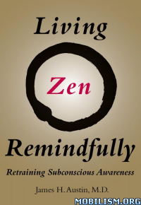 Download Living Zen Remindfully by James H. Austin (.ePUB)
