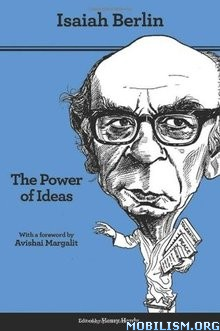 The Power of Ideas by Isaiah Berlin