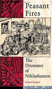 Download Peasant Fires by Richard Wunderli (.PDF)
