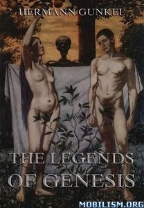 The Legends of Genesis by Hermann Gunkel