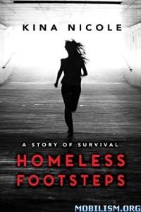 Homeless Footsteps: Impossible is Nothing by Kina Nicole Jones