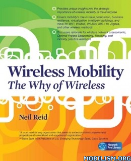 Download Wireless Mobility: The Why of Wireless by Neil Reid (.PDF)