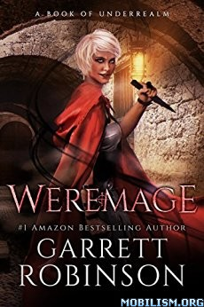 Download ebook Weremage: A Book of Underrealm by Garrett Robinson (.ePUB)