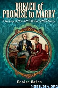 Breach of Promise to Marry by Denise Bates