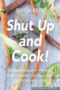 Download Shut Up & Cook! by Erica Reid (.ePUB)