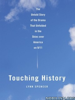 Download ebook Touching History: America on 9/11 by Lynn Spencer (.ePUB)