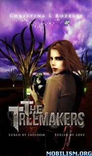 Download ebook The Treemakers trilogy by Christina L. Rozelle (.ePUB)+