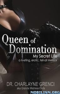 Queen of Domination – My Secret Life by Charlayne Grenci