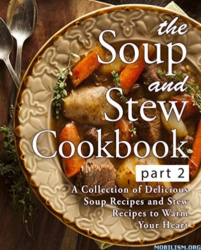 The Soup and Stew Cookbook 2 (2nd Edition) by BookSumo Press