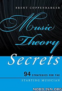 Download ebook Music Theory Secrets by Brent Coppenbarger (.PDF)