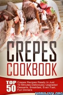 Download Crepes Cookbook by Amelia Sanders (.ePUB)(.MOBI)
