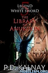 Download ebook The Library of Anukdun by P.D. Kalnay (.ePUB)