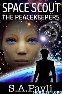 Download ebook Space Scout: The Peacekeepers by S.A. Pavli (.ePUB)