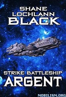 Download ebook Strike Battleship Argent by Shane Lochlann Black (.ePUB)