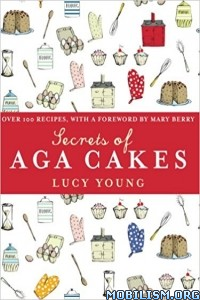 Download ebook Secrets of Aga Cakes by Lucy Young (.ePUB)
