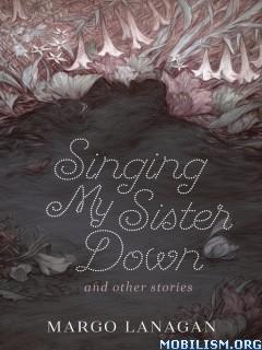 Download ebook Singing My Sister Down by Margo Lanagan (.ePUB)