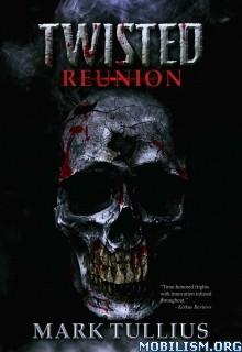 Download ebook Twisted Reunion by Mark Tullius (.ePUB)