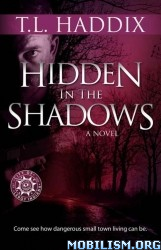 eBook Releases • Hidden In The Shadows by T. L. Haddix (.ePUB) (.MOBI) (.PDF)