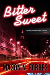 Download ebook Bitter Sweet by Mason N. Forbes (.ePUB)