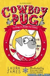 Download ebook Cowboy Pug by Laura James (.AZW3) (.ePUB) (.MOBI)