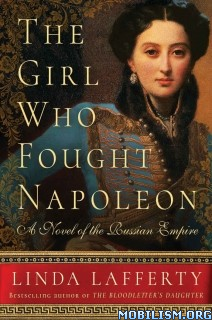 Download ebook The Girl Who Fought Napoleon by Linda Lafferty (.ePUB)+