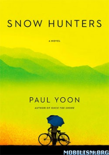 Download Snow Hunters by Paul Yoon (.ePUB)