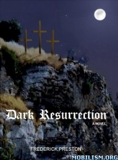 Download Dark Resurrection by Frederick Preston (.ePUB) (.MOBI)