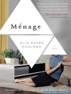 Download Ménage by Alix Kates Shulman (.ePUB)(.MOBI)