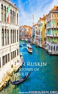 The Stones of Venice II by John Ruskin