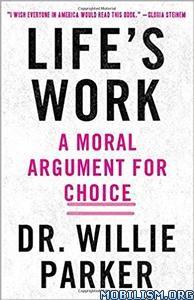 Download Life's Work by Dr. Willie Parker (.ePUB)