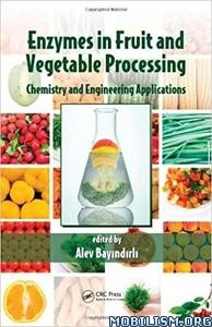 Enzymes in Fruit and Vegetable Processing by Alev Bayindirli