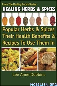 Download ebook Healing Herbs & Spices by Lee Anne Dobbins (.ePUB)