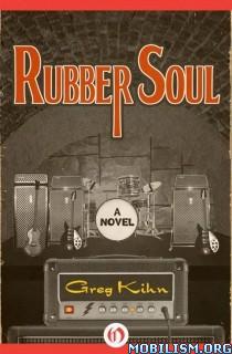 Download ebook Rubber Soul by Greg Kihn (.ePUB)(.MOBI)(.AZW3)